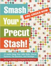 Smash Your Precut Stash by Kate Colleran