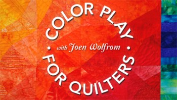 Color Play for Quilters with Joen Wolfrom