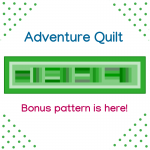 Adventure Quilt- a bonus pattern!