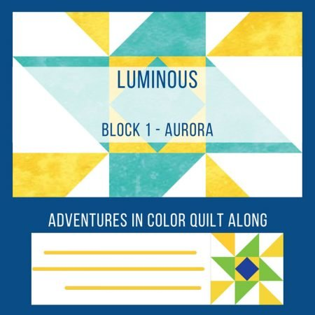 Luminous Quilt Along Project - Block 1: Aurōra featured by top US quilting and sewing blog, Seams Like a Dream Quilt Designs, reveals the first block in the Adventure in Color Quilt Along: Aurora