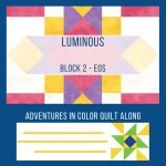 Luminous Quilt Along Project: Block 2, Eos